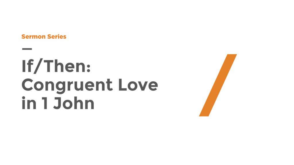 If/Then: Congruent Love in 1 John series image