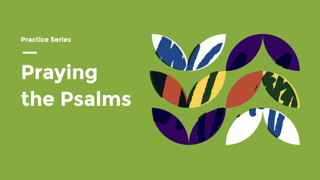 Practice Series: Praying the Psalms series image